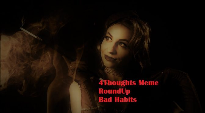bad habits roundup 4thoughts