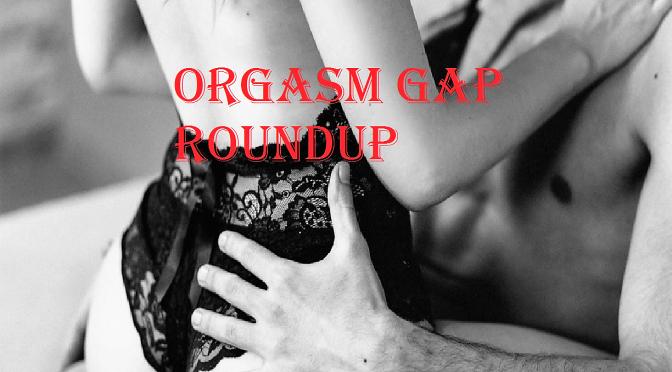 orgasm gap roundup