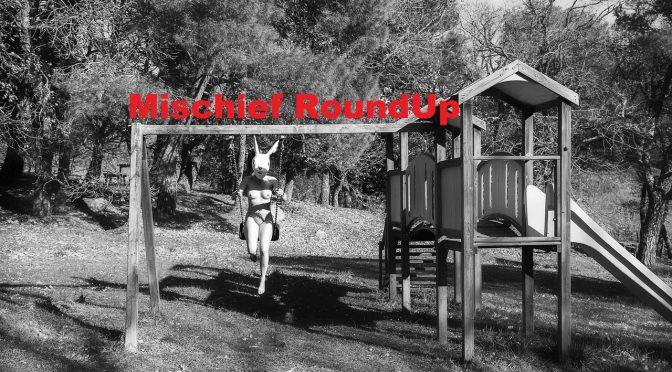 Mischief Roundup – Spotlight #176