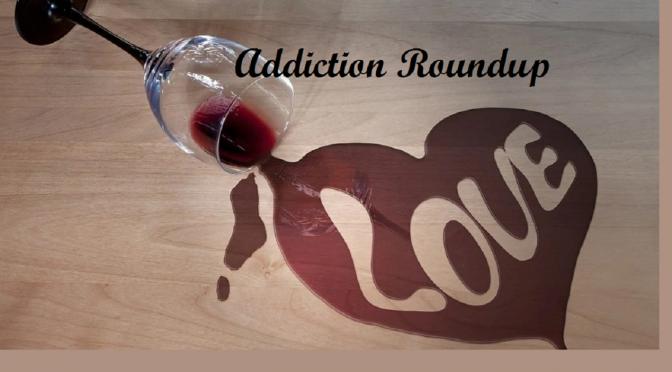 Addiction RoundUp ~ Spotlight #177